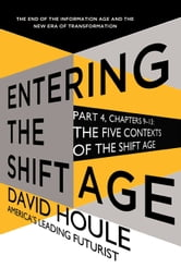 The Five Contexts of the Shift Age (Entering the Shift Age, eBook 3) ebook by David Houle