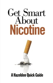 Get Smart About Nicotine ebook by Publishing  Hazelden