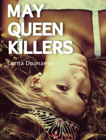 May Queen Killers ebook by Lorna Dounaeva