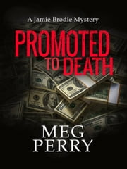 Promoted to Death: A Jamie Brodie Mystery ebook by Meg Perry
