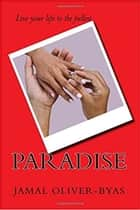 Paradise - Paradise Series, #1 ebook by Jamal Oliver-Byas