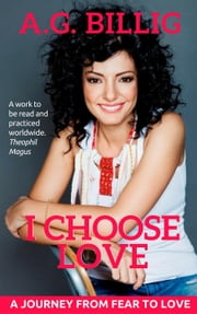 I Choose Love ebook by A.G. Billig