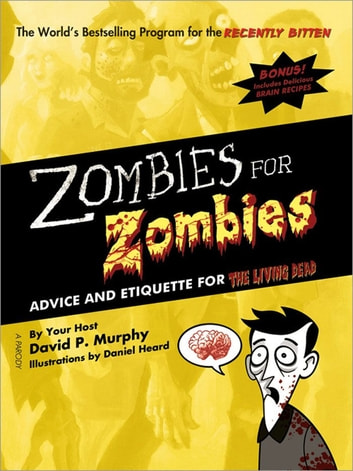 Zombies for Zombies - Advice and Etiquette for the Living Dead ebook by David Murphy