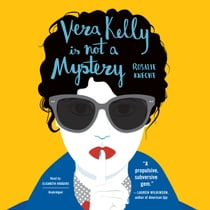Vera Kelly Is Not a Mystery livre audio by Rosalie Knecht, Elisabeth Rodgers