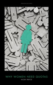 Why Women Need Quotas - (Provocations) ebook by Vicky Pryce,Yasmin Alibhai-Brown