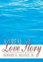 A Real Love Story ebook by