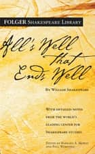 All's Well That Ends Well ebook by William Shakespeare, Dr. Barbara A. Mowat, Paul Werstine,...