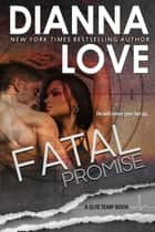 FATAL PROMISE: Slye Temp Book 6 ebook by Dianna Love