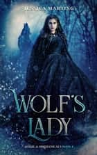 Wolf's Lady ebook by