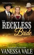 Their Reckless Bride ebook by Vanessa Vale