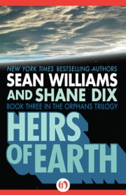 Heirs of Earth ebook by Sean Williams,Shane Dix