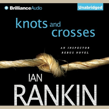 Knots and Crosses audiobook by Ian Rankin