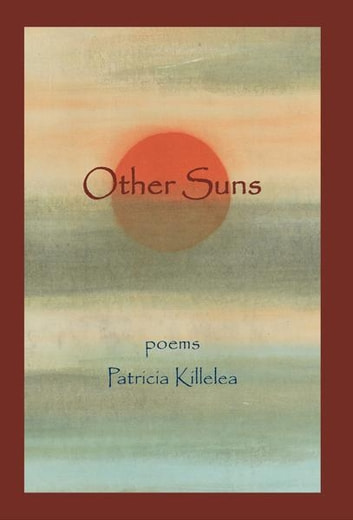 Other Suns - Poems ebook by Patricia Killelea