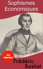 sophismes economiques ebook by frederic bastiat