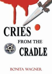 CRIES FROM THE CRADLE ebook by Bonita Wagner