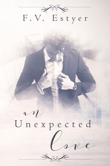 An Unexpected Love ebook by F.V Estyer