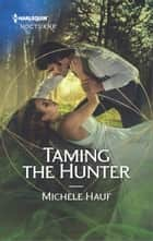 Taming the Hunter ebook by Michele Hauf