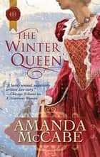 The Winter Queen ebook by Amanda McCabe