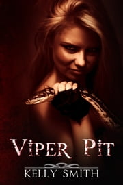 Viper Pit ebook by Kelly Smith
