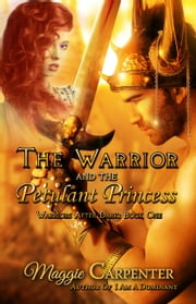 The Warrior and the Petulant Princess ebook by Maggie Carpenter