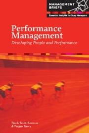 Performance Management - Developing People and Performance ebook by Frank Scott-Lennon,Fergus  Barry