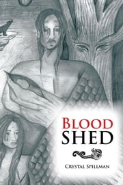 Blood Shed ebook by Crystal Spillman