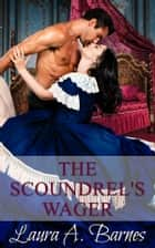 The Scoundrel's Wager ebook by Laura A. Barnes