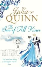 The Sum of All Kisses - Number 3 in series ebook by Julia Quinn