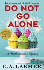 Do Not Go Alone (A Posthumous Mystery) ebook by