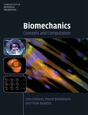 Biomechanics - Concepts and Computation ebook by Cees Oomens,Marcel Brekelmans,Frank Baaijens