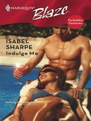 Indulge Me ebook by Isabel Sharpe