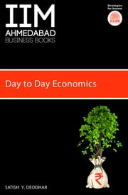 IIMA - Day to Day Economics ebook by Satish Y Deodhar