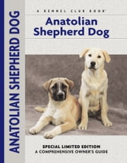 Anatolian Shepherd Dog - A Comprehensive Owner's Guide ebook by Richard G. Beauchamp