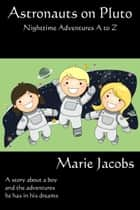 Astronauts on Pluto ebook by Marie Jacobs