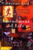 Amendment of Life - A Mystery ebook by Catherine Aird