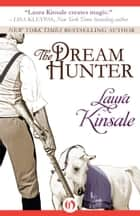 The Dream Hunter ebook by Laura Kinsale