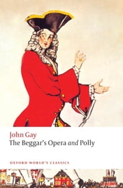 The Beggar's Opera and Polly ebook by John Gay,Hal Gladfelder