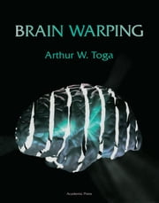 Brain Warping ebook by Toga, Arthur W.