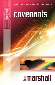 Explaining Covenants ebook by Tom Marshall