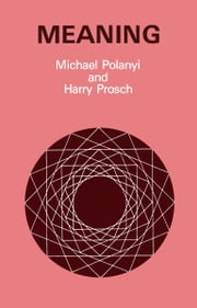Meaning ebook by Michael Polanyi,Harry Prosch