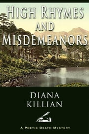 High Rhymes and Misdemeanors ebook by Diana Killian