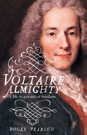 Voltaire Almighty ebook by Roger Pearson