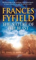 The Nature Of The Beast ebook by Frances Fyfield
