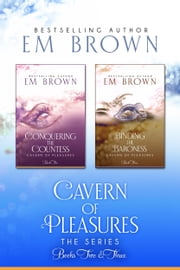 Cavern of Pleasures Books 2 & 3 Boxset ebook by Em Brown