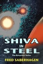 Shiva In Steel e-kirjat by Fred Saberhagen