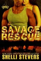 Savage Rescue ebook by Shelli Stevens