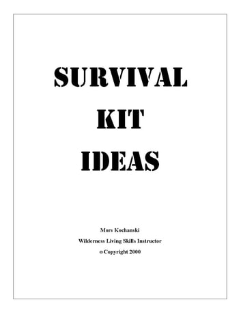 Survival Kit Ideas ebook by Mors Kochanski