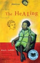 The Healing ebook by Gayl Jones