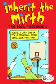 Inherit the Mirth: The New Testament ebook by Cuyler Black