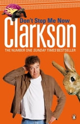 Don't Stop Me Now ebook by Jeremy Clarkson